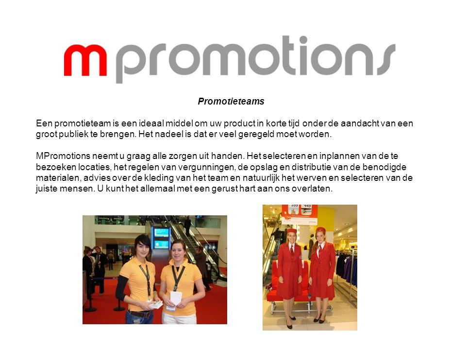 Promotieteams Een promotieteam is een ideaal middel om uw product in korte tijd onder de aandacht van een groot publiek te brengen.