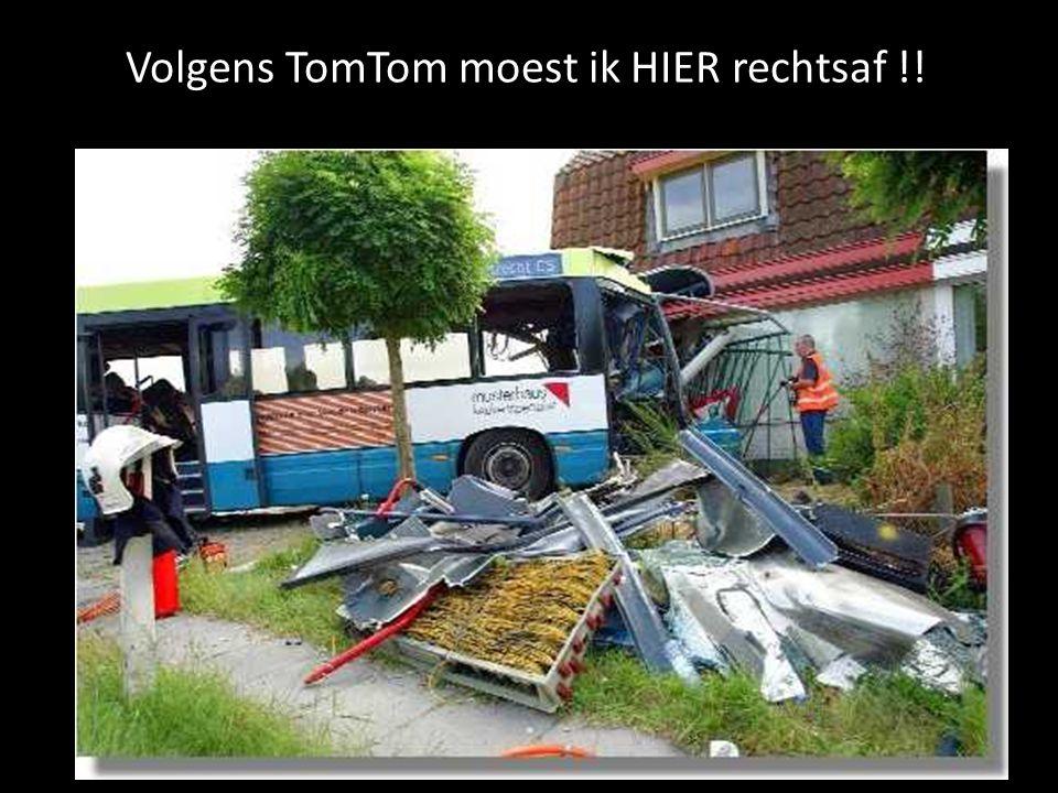 Volgens TomTom moest ik HIER rechtsaf !!