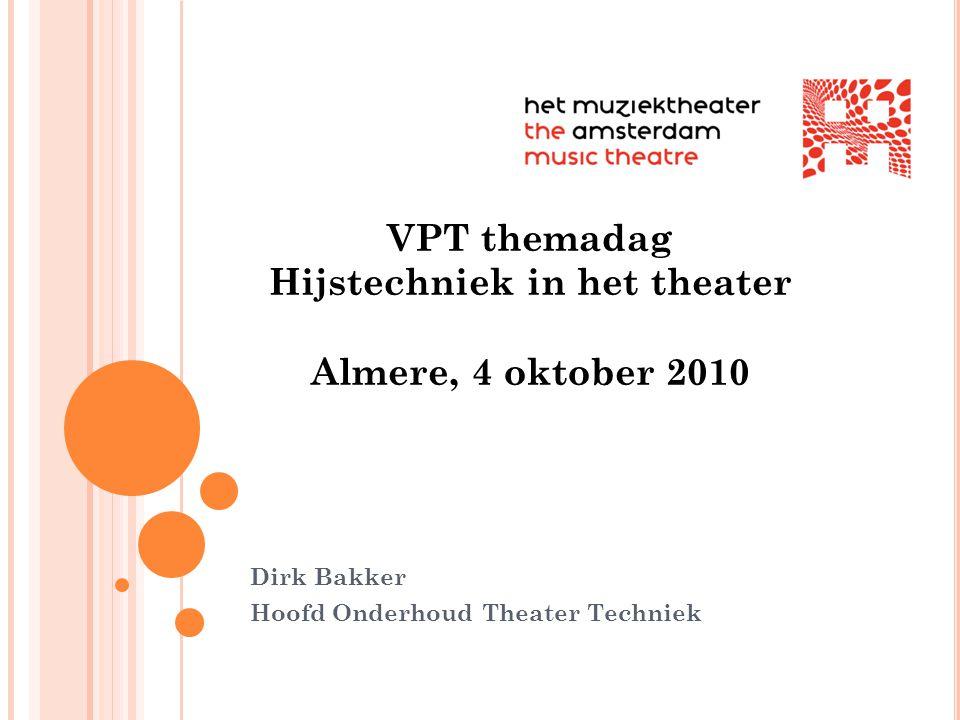 Dirk Bakker Hoofd Onderhoud Theater Techniek VPT themadag Hijstechniek in het theater Almere, 4 oktober 2010