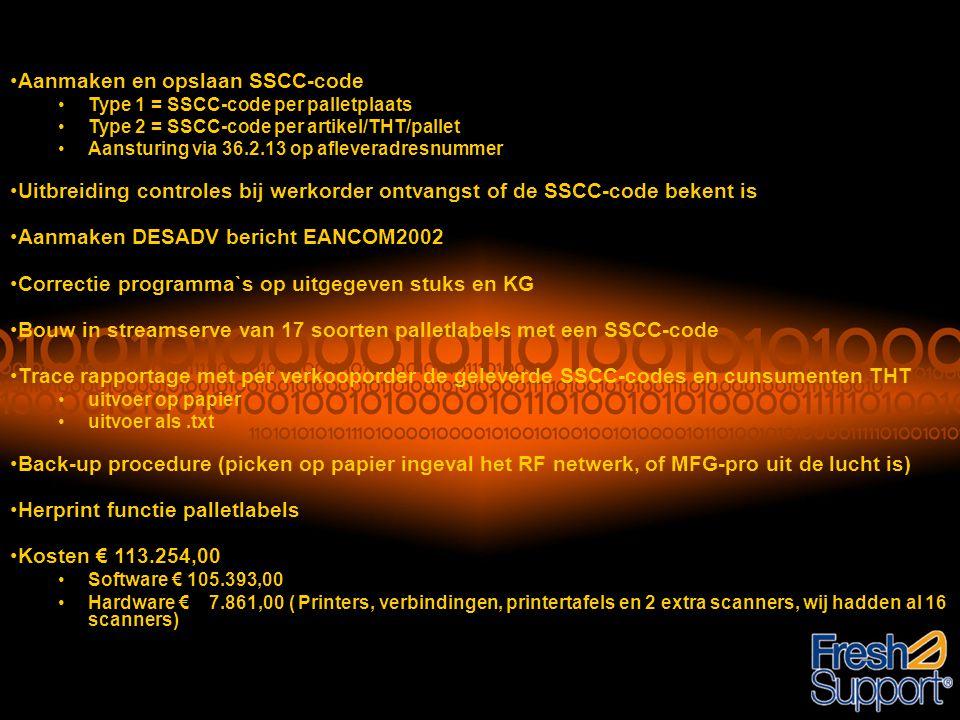 •Aanmaken en opslaan SSCC-code •Type 1 = SSCC-code per palletplaats •Type 2 = SSCC-code per artikel/THT/pallet •Aansturing via 36.2.13 op afleveradres