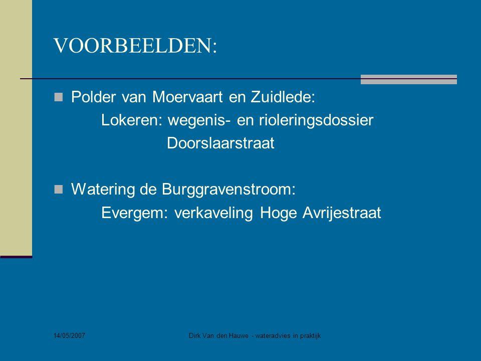 14/05/2007 Dirk Van den Hauwe - wateradvies in praktijk VOORBEELDEN:  Polder van Moervaart en Zuidlede: Lokeren: wegenis- en rioleringsdossier Doorsl