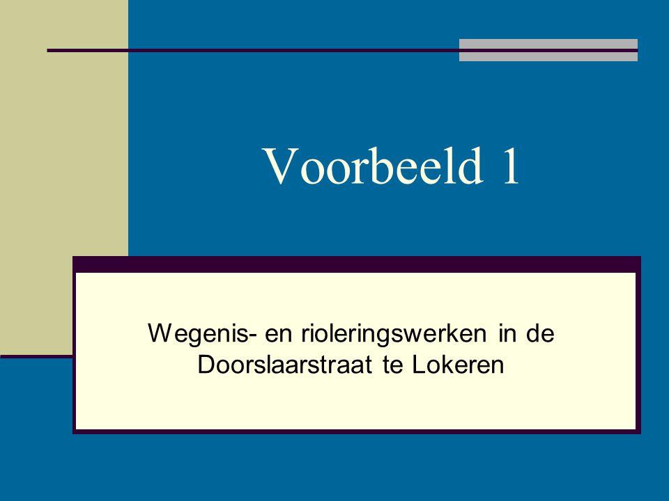 Voorbeeld 1 Wegenis- en rioleringswerken in de Doorslaarstraat te Lokeren