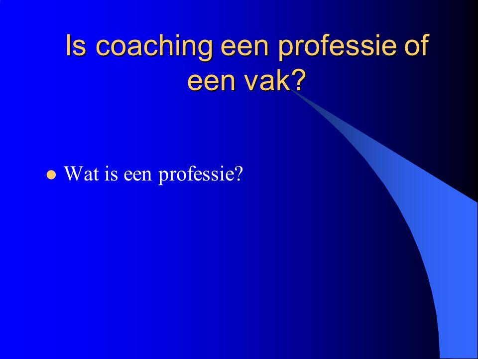 Is coaching een professie of een vak?  Wat is een professie?