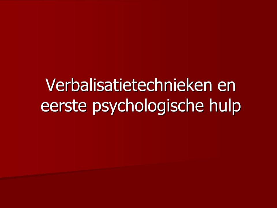 Verbalisatietechnieken en eerste psychologische hulp