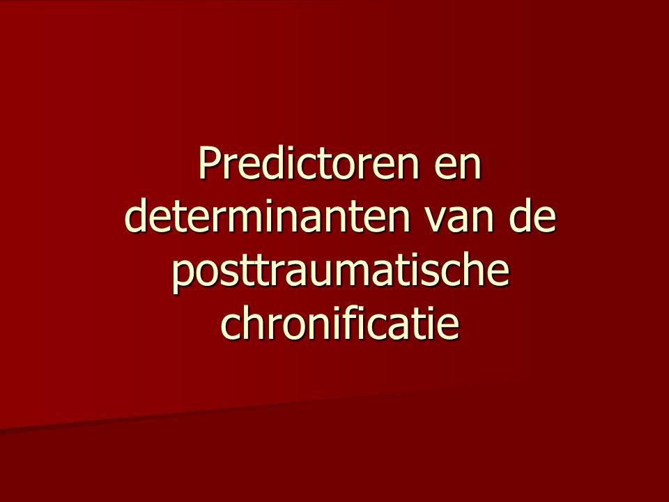 Predictoren en determinanten van de posttraumatische chronificatie