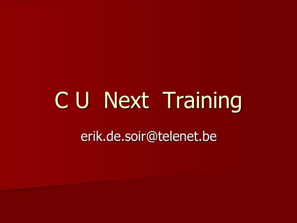 C U Next Training erik.de.soir@telenet.be