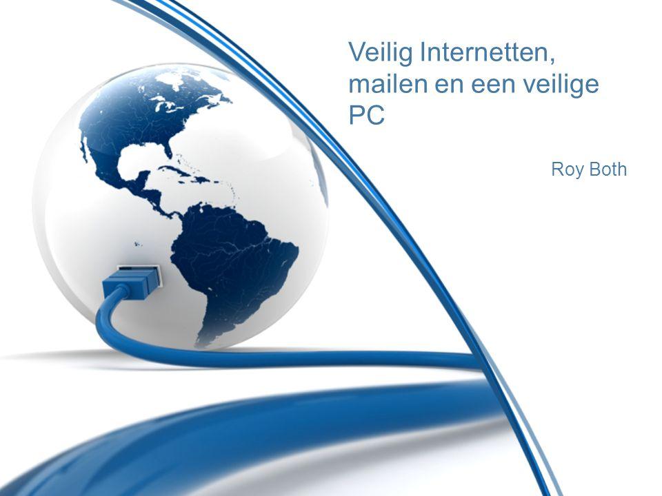 Veilig Internetten, mailen en een veilige PC Roy Both