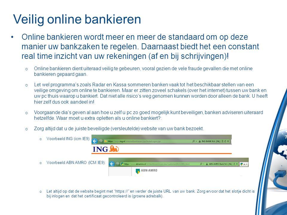 Veilig online bankieren •Online bankieren wordt meer en meer de standaard om op deze manier uw bankzaken te regelen. Daarnaast biedt het een constant