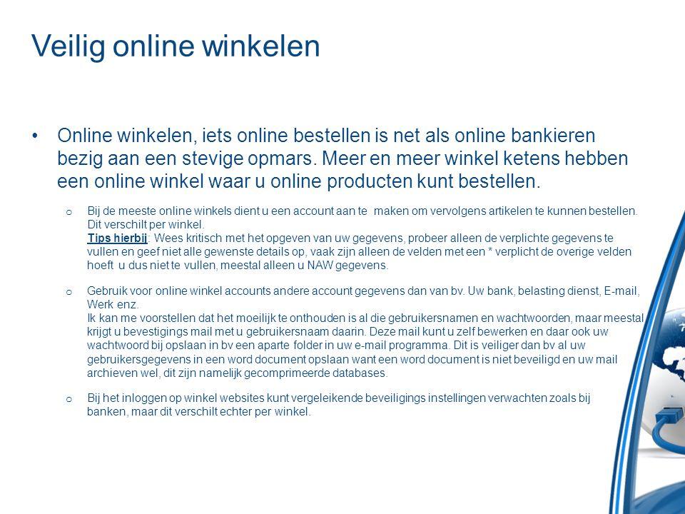 Veilig online betalen •Online winkels hanteren verschillende betaal methodes, geadviseerd wordt om indien mogelijk zoveel mogelijk gebruik te maken van verzending van de artikelen met daarbij een acceptgiro.