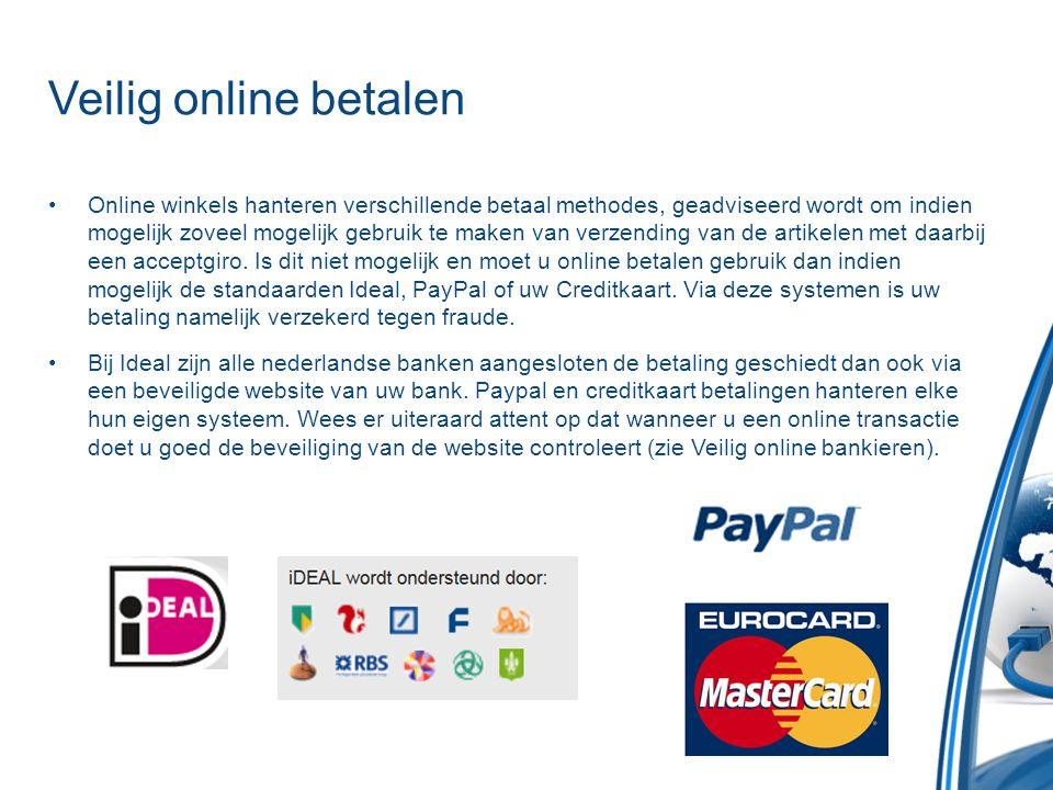 Veilig online betalen •Online winkels hanteren verschillende betaal methodes, geadviseerd wordt om indien mogelijk zoveel mogelijk gebruik te maken va