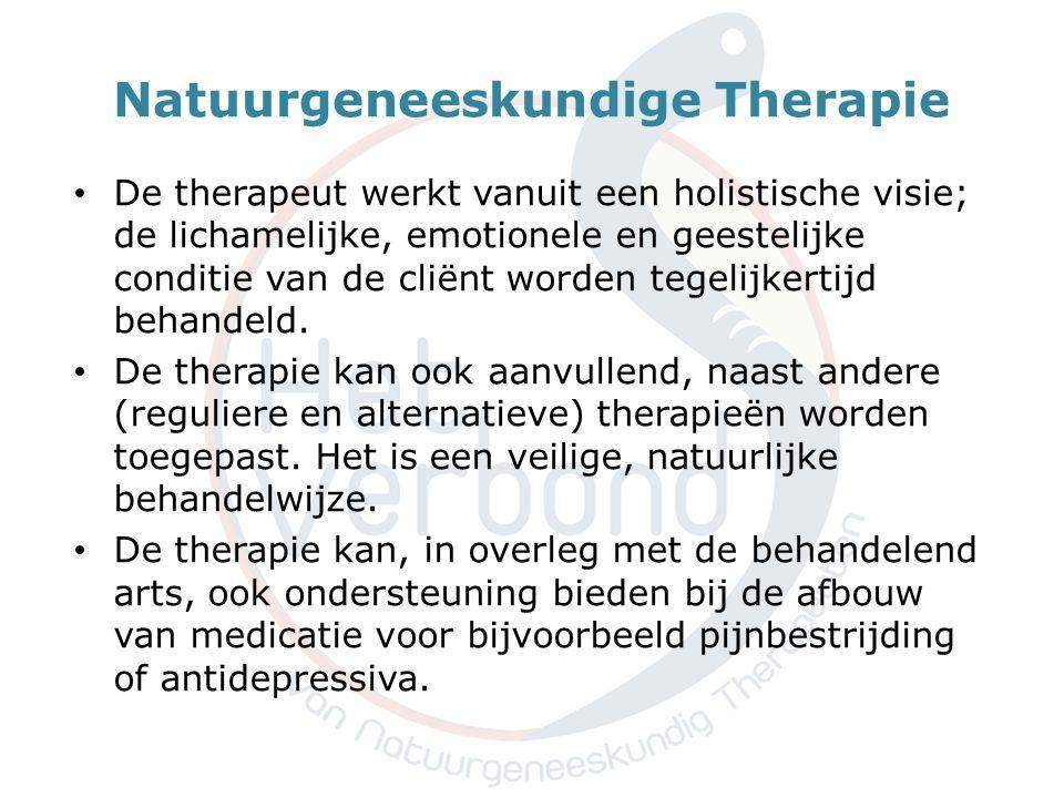 Natuurgeneeskundige Therapie • De therapeut werkt vanuit een holistische visie; de lichamelijke, emotionele en geestelijke conditie van de cliënt worden tegelijkertijd behandeld.
