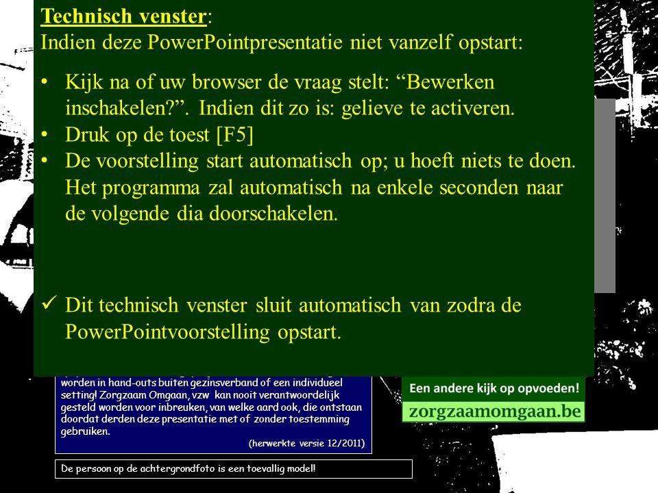 Colofon: © Zorgzaam Omgaan, vzw (www.zorgzaamomgaan.be). Deze voorstelling is bedoeld voor persoonlijk gebruik en mag, zonder voorafgaandelijke toeste