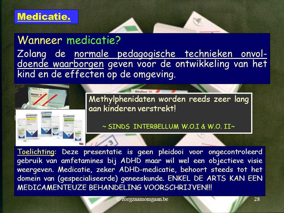 Wanneer medicatie? Zolang de normale pedagogische technieken onvol- doende waarborgen geven voor de ontwikkeling van het kind en de effecten op de omg