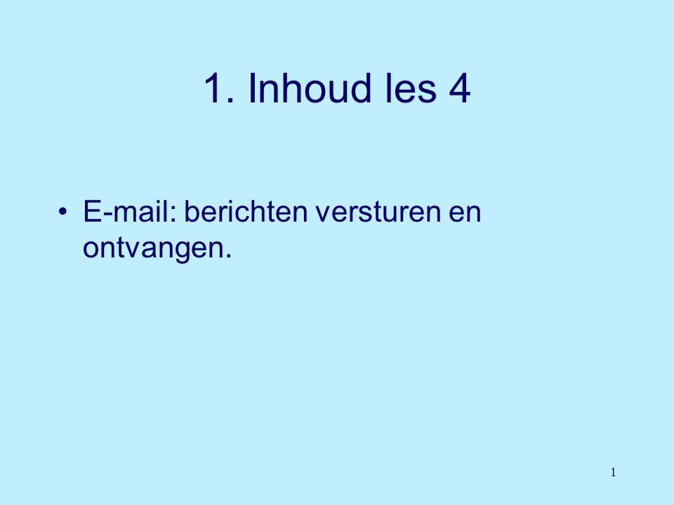 1 1. Inhoud les 4 •E-mail: berichten versturen en ontvangen.