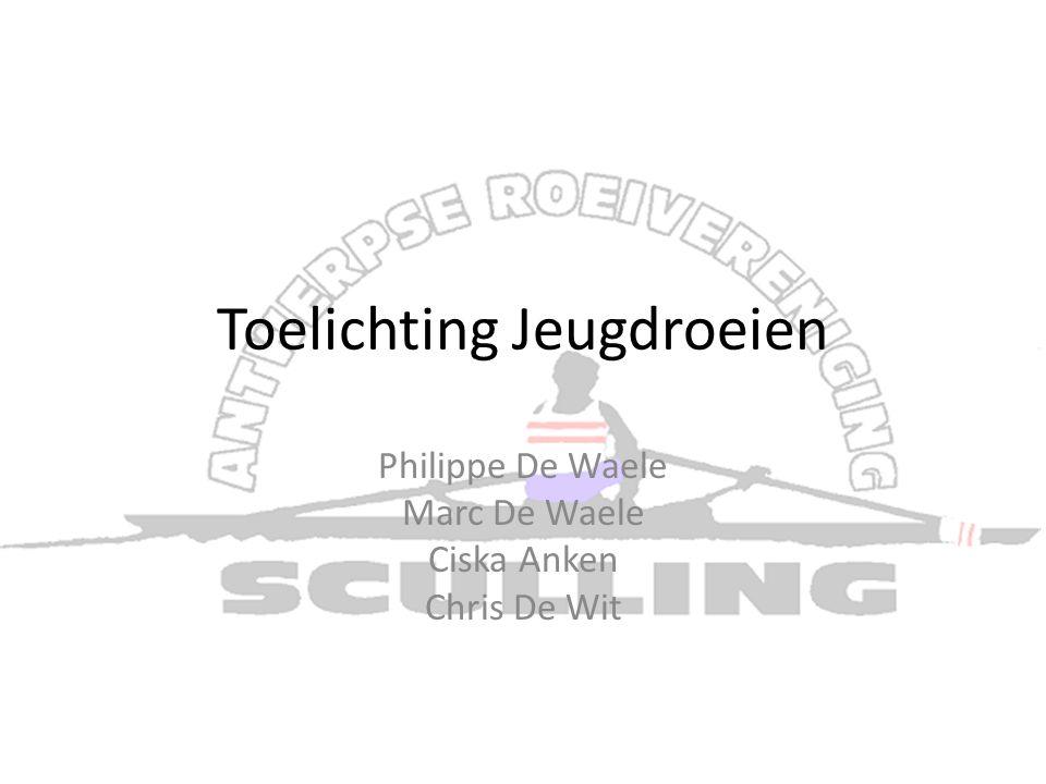 Toelichting Jeugdroeien Philippe De Waele Marc De Waele Ciska Anken Chris De Wit