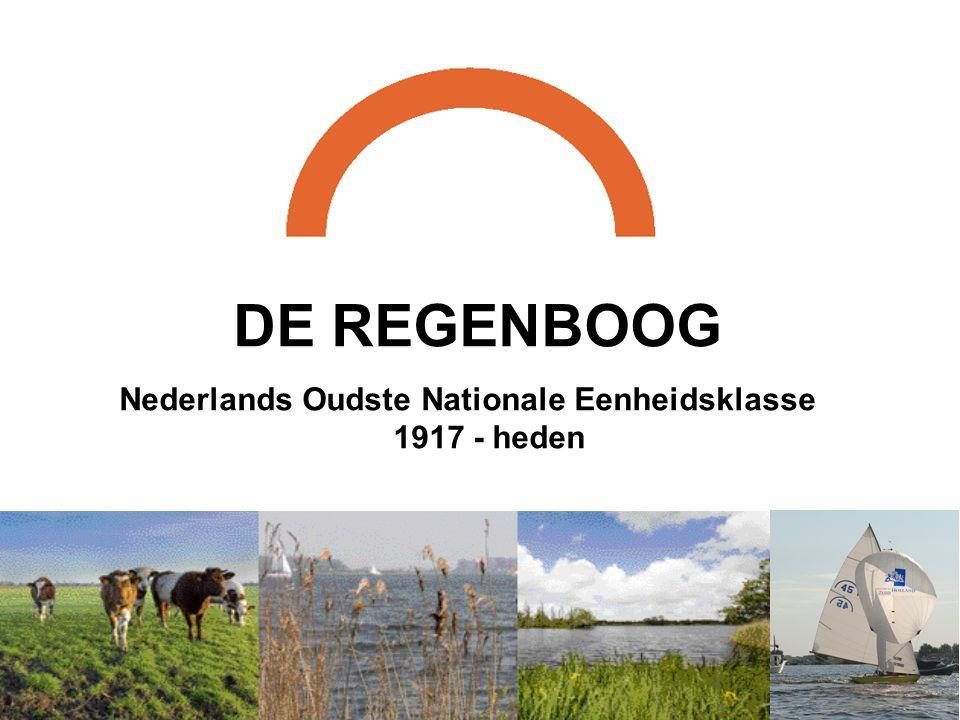 DE REGENBOOG Nederlands Oudste Nationale Eenheidsklasse 1917 - heden