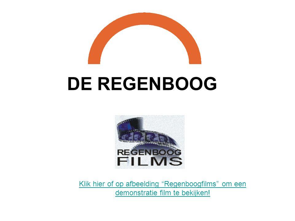 filmpje DE REGENBOOG Klik hier of op afbeelding Regenboogfilms om een demonstratie film te bekijken!
