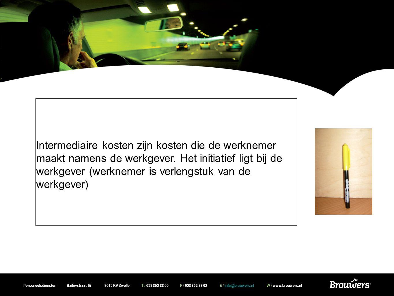 Personeelsdiensten Baileystraat 15 8013 RV Zwolle T / 038 852 88 50 F / 038 852 88 02 E / info@brouwers.nl W / www.brouwers.nlinfo@brouwers.nl Intermediaire kosten zijn kosten die de werknemer maakt namens de werkgever.