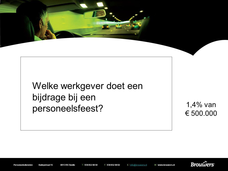 Personeelsdiensten Baileystraat 15 8013 RV Zwolle T / 038 852 88 50 F / 038 852 88 02 E / info@brouwers.nl W / www.brouwers.nlinfo@brouwers.nl Welke werkgever doet een bijdrage bij een personeelsfeest.