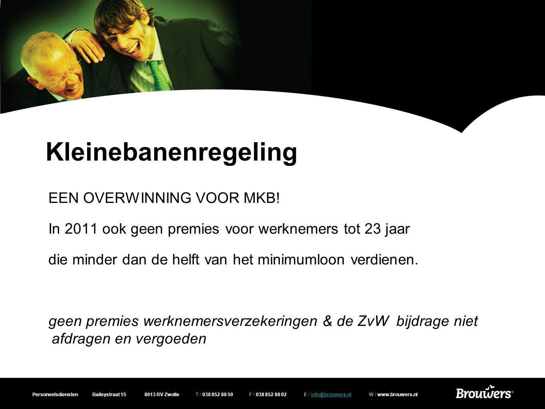 Personeelsdiensten Baileystraat 15 8013 RV Zwolle T / 038 852 88 50 F / 038 852 88 02 E / info@brouwers.nl W / www.brouwers.nlinfo@brouwers.nl Kleinebanenregeling EEN OVERWINNING VOOR MKB.