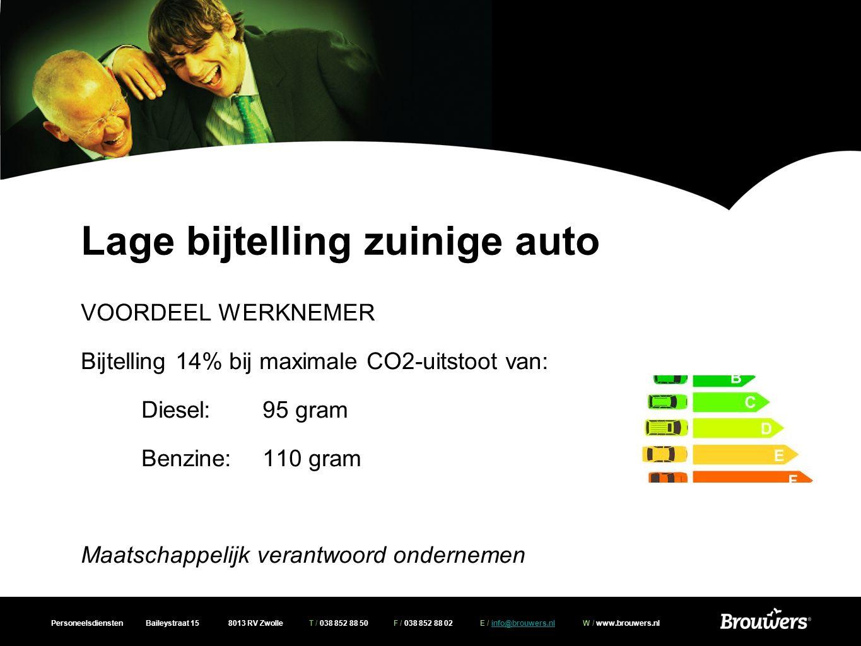 Personeelsdiensten Baileystraat 15 8013 RV Zwolle T / 038 852 88 50 F / 038 852 88 02 E / info@brouwers.nl W / www.brouwers.nlinfo@brouwers.nl Lage bijtelling zuinige auto VOORDEEL WERKNEMER Bijtelling 14% bij maximale CO2-uitstoot van: Diesel:95 gram Benzine:110 gram Maatschappelijk verantwoord ondernemen