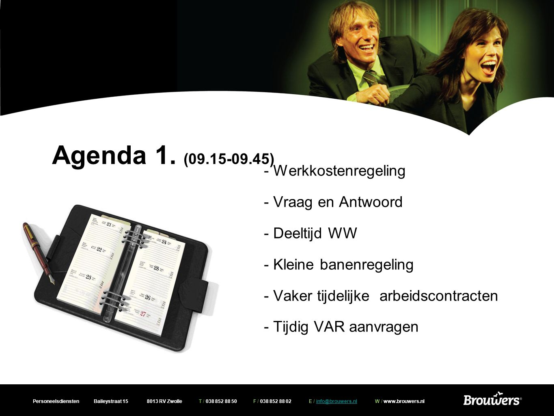 Personeelsdiensten Baileystraat 15 8013 RV Zwolle T / 038 852 88 50 F / 038 852 88 02 E / info@brouwers.nl W / www.brouwers.nlinfo@brouwers.nl Agenda 1.