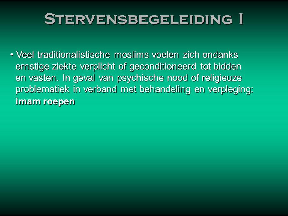 • Veel traditionalistische moslims voelen zich ondanks ernstige ziekte verplicht of geconditioneerd tot bidden ernstige ziekte verplicht of geconditioneerd tot bidden en vasten.