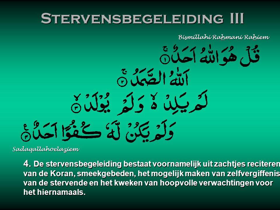 Stervensbegeleiding III Stervensbegeleiding III 3. In een heilige overlevering is door Allah gezegd: 3. In een heilige overlevering is door Allah geze