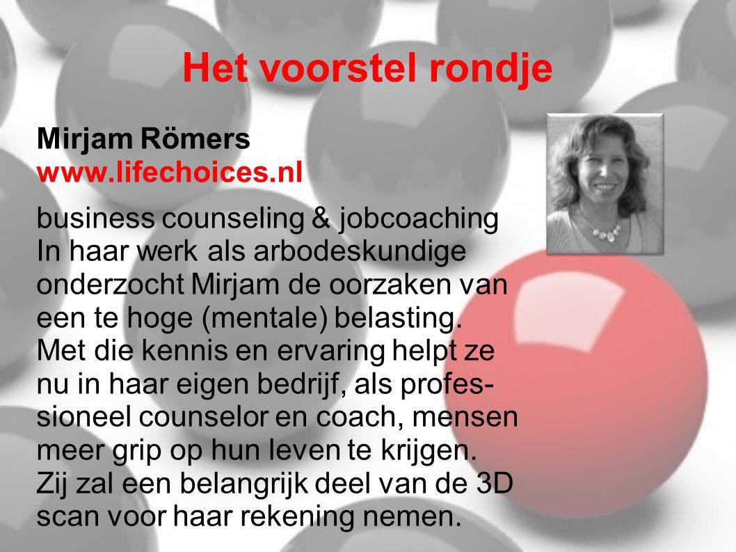 Het voorstel rondje Mirjam Römers www.lifechoices.nl business counseling & jobcoaching In haar werk als arbodeskundige onderzocht Mirjam de oorzaken van een te hoge (mentale) belasting.