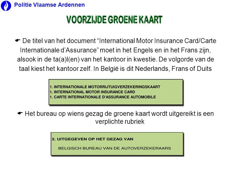 """ De titel van het document """"International Motor Insurance Card/Carte Internationale d'Assurance"""" moet in het Engels en in het Frans zijn, alsook in d"""