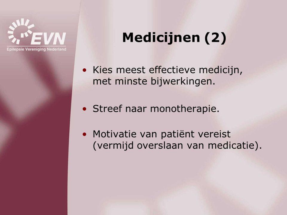 Medicijnen (2) •Kies meest effectieve medicijn, met minste bijwerkingen. •Streef naar monotherapie. •Motivatie van patiënt vereist (vermijd overslaan
