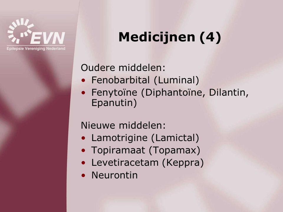 Medicijnen (4) Oudere middelen: •Fenobarbital (Luminal) •Fenytoïne (Diphantoïne, Dilantin, Epanutin) Nieuwe middelen: •Lamotrigine (Lamictal) •Topiram