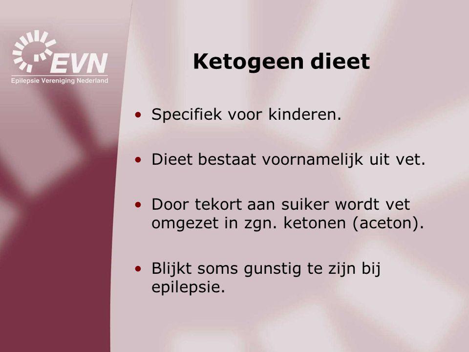 Ketogeen dieet •Specifiek voor kinderen. •Dieet bestaat voornamelijk uit vet. •Door tekort aan suiker wordt vet omgezet in zgn. ketonen (aceton). •Bli