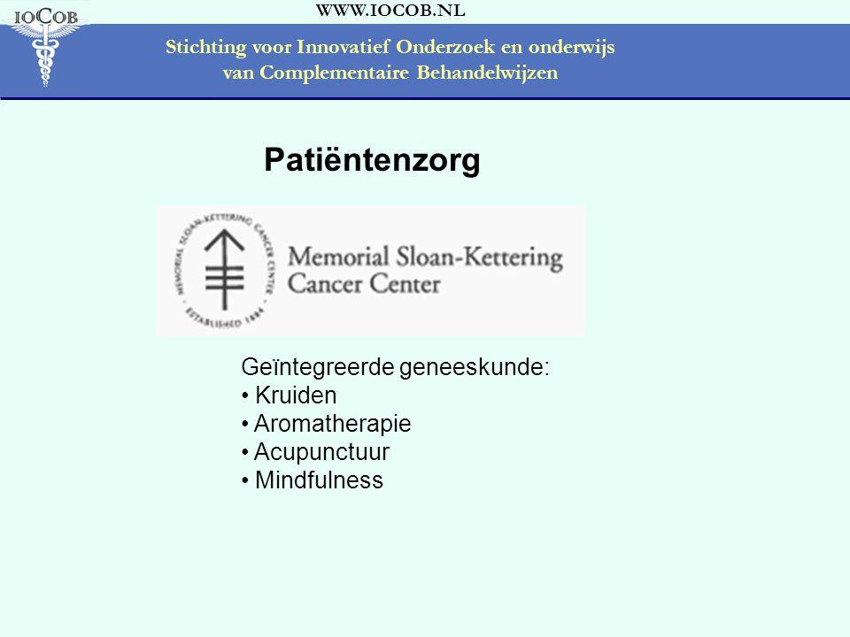 WWW.IOCOB.NL Stichting voor Innovatief Onderzoek en onderwijs van Complementaire Behandelwijzen Patiëntenzorg Geïntegreerde geneeskunde: • Kruiden • Aromatherapie • Acupunctuur • Mindfulness