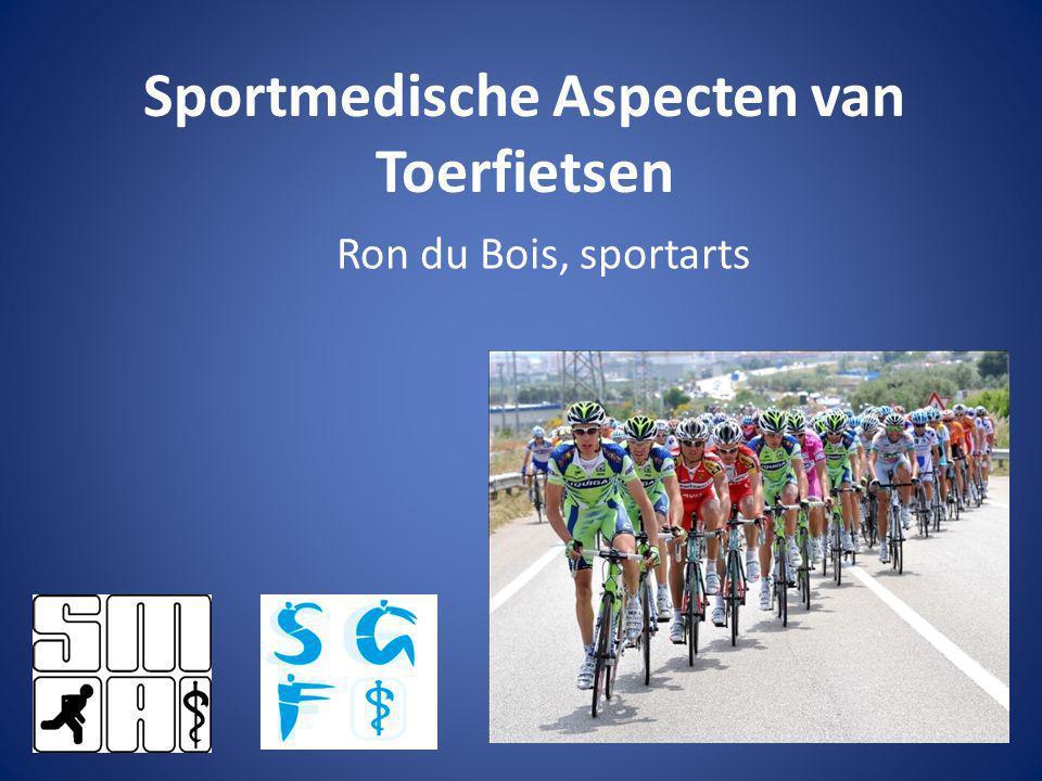Sportmedische Aspecten van Toerfietsen Ron du Bois, sportarts