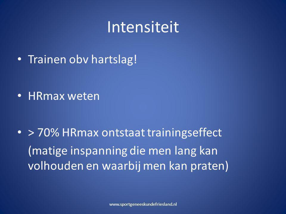 Intensiteit • Trainen obv hartslag! • HRmax weten • > 70% HRmax ontstaat trainingseffect (matige inspanning die men lang kan volhouden en waarbij men