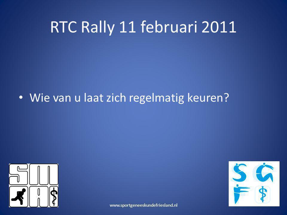 RTC Rally 11 februari 2011 • Wie van u laat zich regelmatig keuren? www.sportgeneeskundefriesland.nl