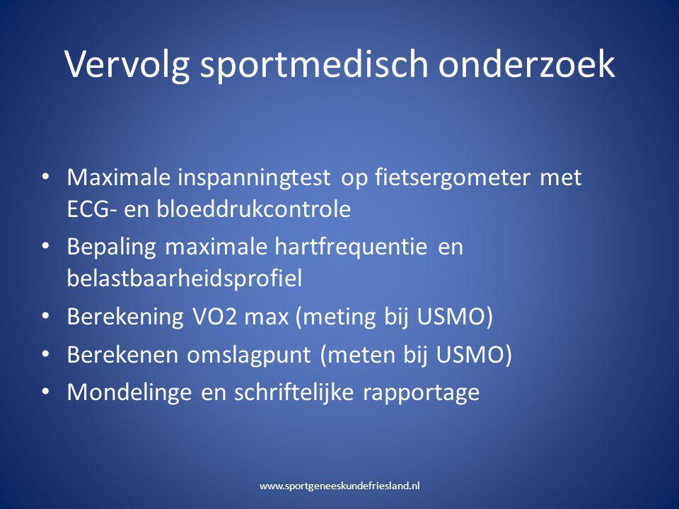 Vervolg sportmedisch onderzoek • Maximale inspanningtest op fietsergometer met ECG- en bloeddrukcontrole • Bepaling maximale hartfrequentie en belastb