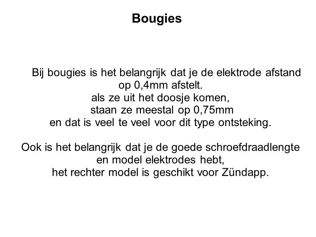 Bougies Bij bougies is het belangrijk dat je de elektrode afstand op 0,4mm afstelt.