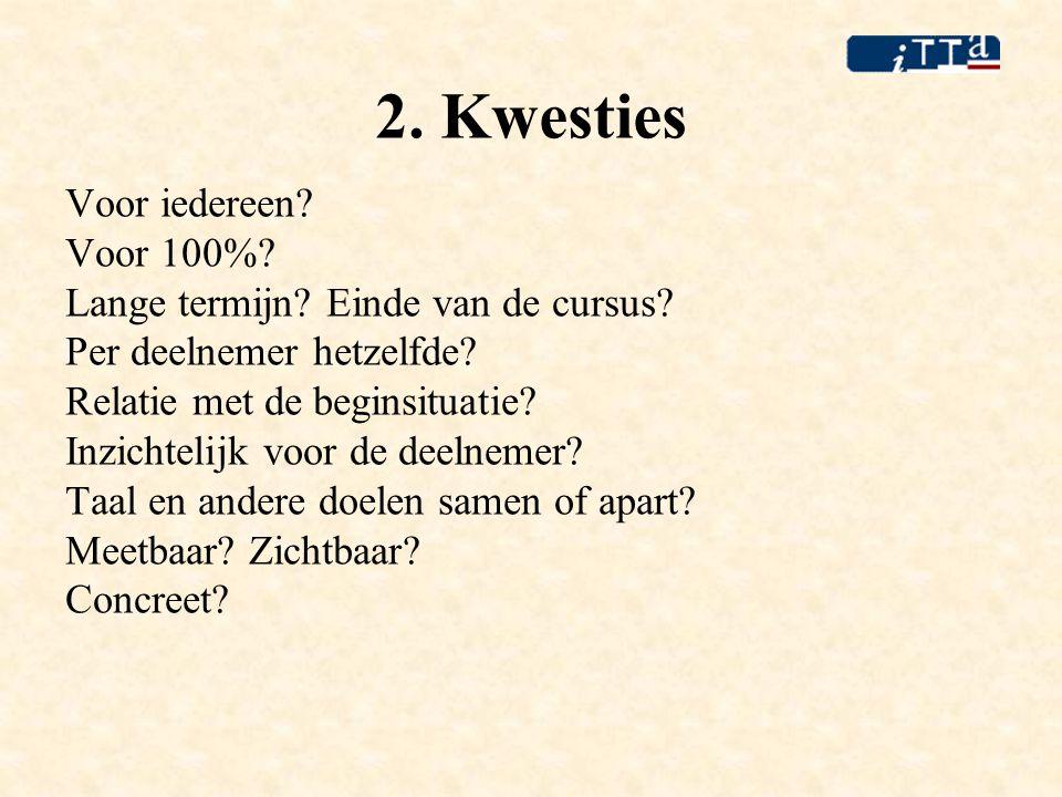 3.Soorten doelen in AlfaNT2 - plus •Taaldoelen (taalvaardigheid in modaliteiten, taalniveau).
