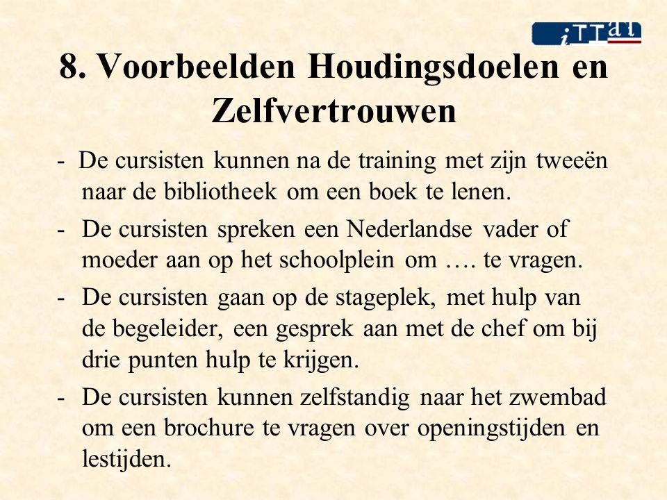 8. Voorbeelden Houdingsdoelen en Zelfvertrouwen - De cursisten kunnen na de training met zijn tweeën naar de bibliotheek om een boek te lenen. -De cur