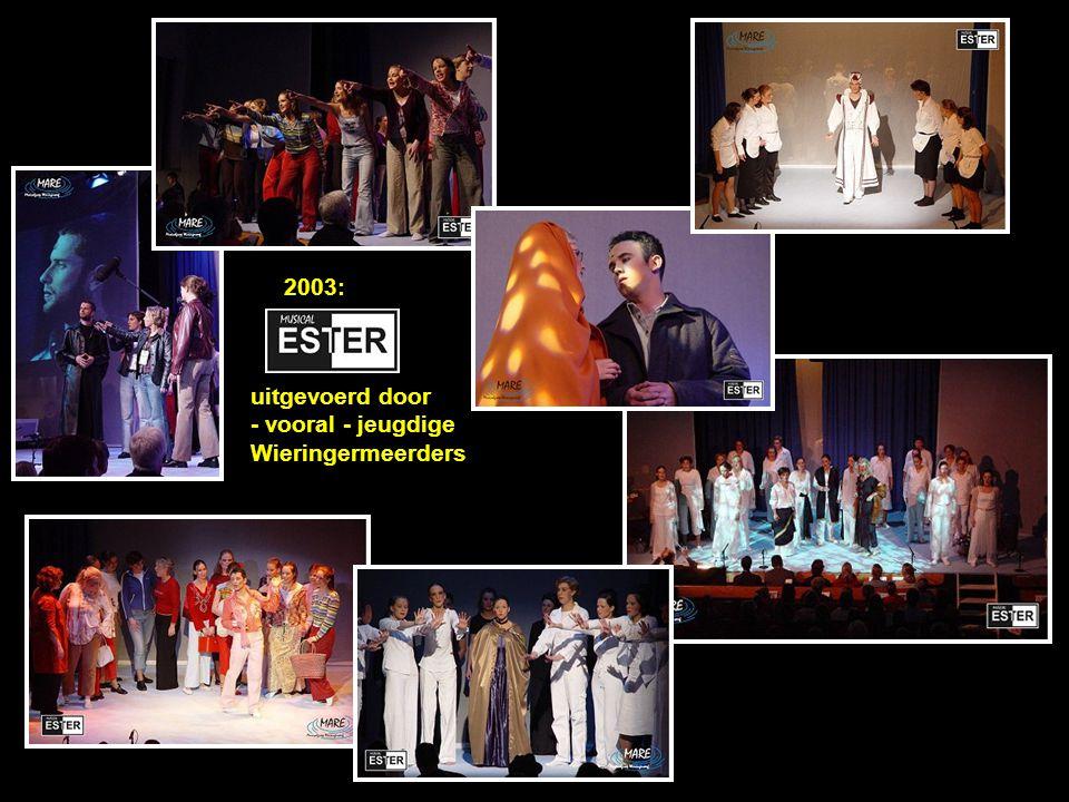 2003: uitgevoerd door - vooral - jeugdige Wieringermeerders