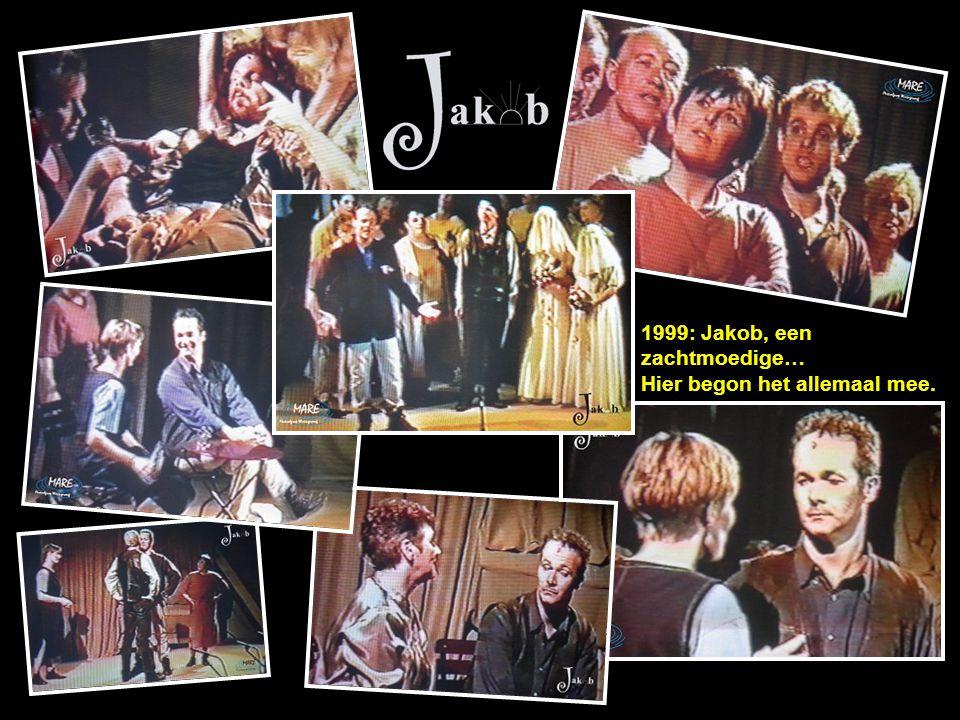 1999: Jakob, een zachtmoedige… Hier begon het allemaal mee.