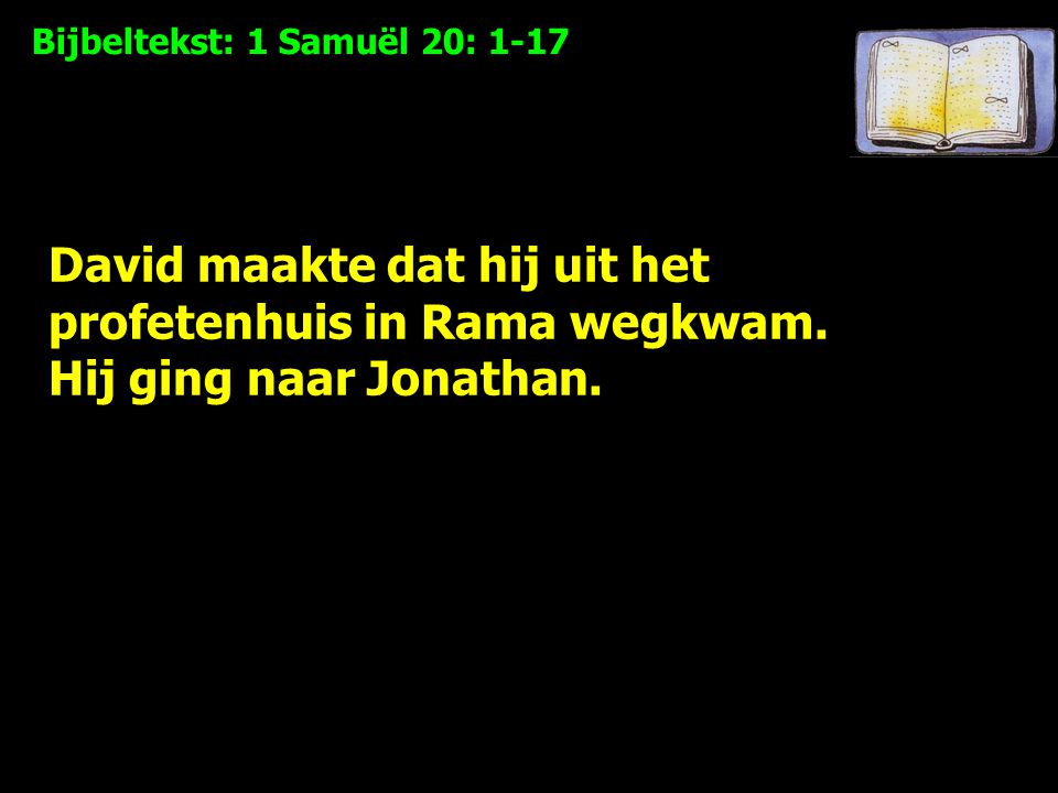 Bijbeltekst: 1 Samuël 20: 1-17 Ik weet wel dat je me zo lang als ik leef goed zult behandelen, zoals de HEER dat voorschrijft, maar beloof me dat je ook na mijn dood mijn nakomelingen steeds goedgezind blijft, zelfs wanneer de HEER al je vijanden een voor een van de aardbodem wegvaagt.'
