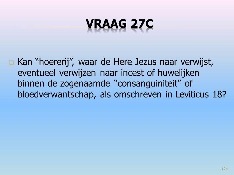 """ Kan """"hoererij"""", waar de Here Jezus naar verwijst, eventueel verwijzen naar incest of huwelijken binnen de zogenaamde """"consanguiniteit"""" of bloedverwa"""