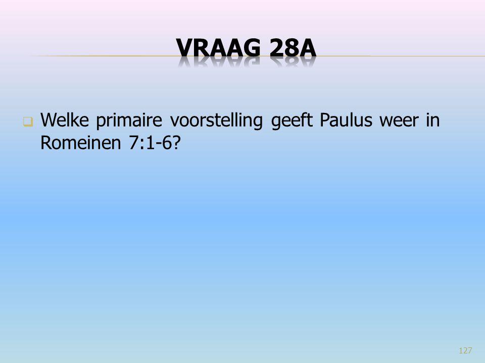  Welke primaire voorstelling geeft Paulus weer in Romeinen 7:1-6? 127