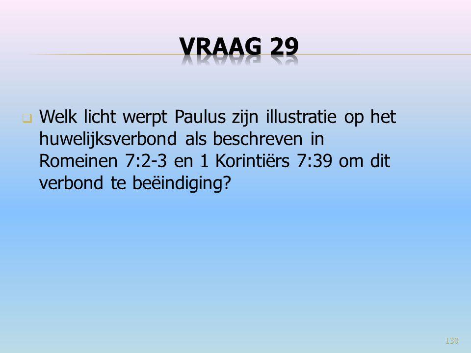  Welk licht werpt Paulus zijn illustratie op het huwelijksverbond als beschreven in Romeinen 7:2-3 en 1 Korintiërs 7:39 om dit verbond te beëindiging