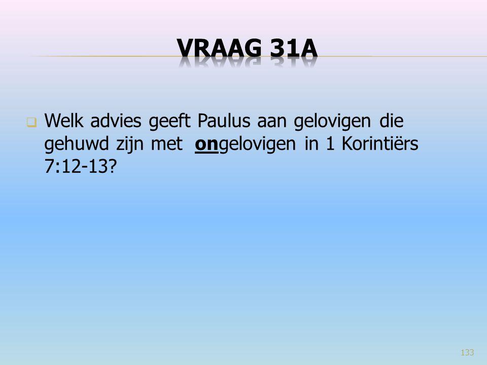  Welk advies geeft Paulus aan gelovigen die gehuwd zijn met ongelovigen in 1 Korintiërs 7:12-13? 133
