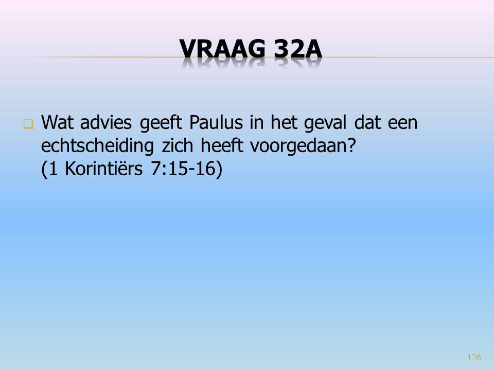  Wat advies geeft Paulus in het geval dat een echtscheiding zich heeft voorgedaan? (1 Korintiërs 7:15-16) 136