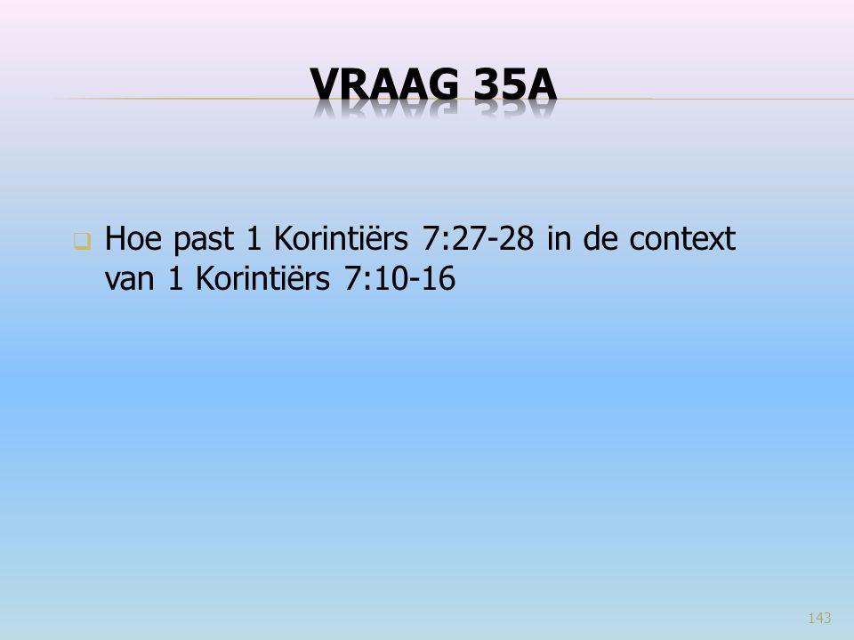  Hoe past 1 Korintiërs 7:27-28 in de context van 1 Korintiërs 7:10-16 143